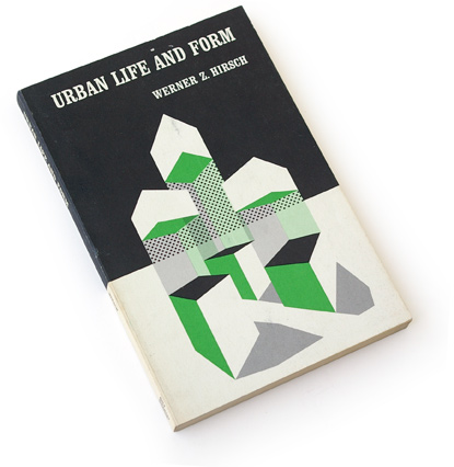 urbanism 60s, sixties book cover graphics, flat, isometric, 3-color graphics, 1965, werner z hirsch, holt rinehart winston